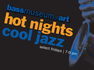 Hot Nights Cool Jazz Series At The Bass Museum Of Art